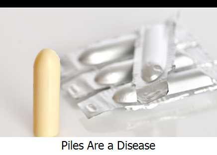 Piles Are a Disease