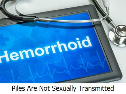 Piles Are Not Sexually Transmitted